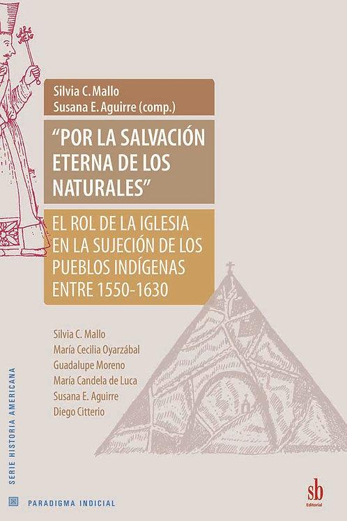 """""""Por la salvacion eterna de los naturales"""""""