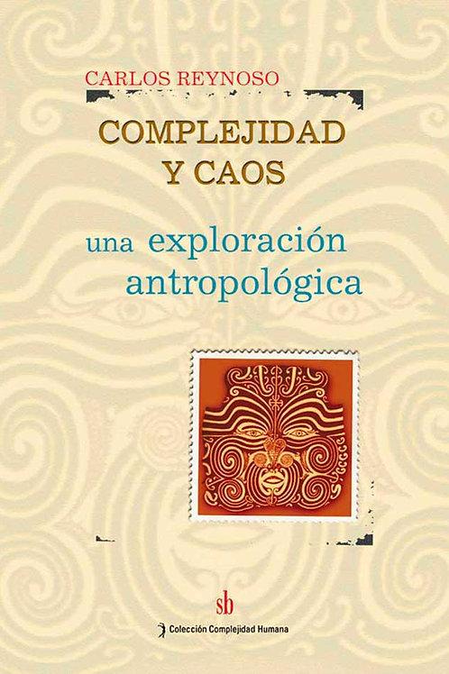 Complejidad y caos. Una exploracion antropologica