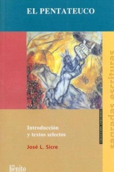 El pentateuco. Introducción y textos selectos. José Luis Sicre Díaz