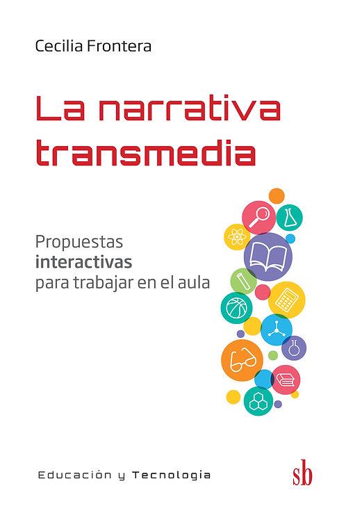 La narrativa transmedia  Propuestas interactivas para trabajar en el aula