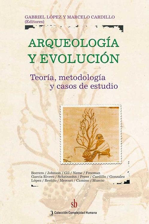 Arqueologia y evolucion. Teoria, metodologia...