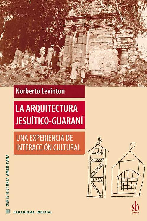 La arquitectura jesuitico-guarani, de N. Levington