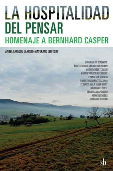 La hospitalidad del pensar. Homenaje a Bernhard Casper, Garrido-Maturano (ed.)