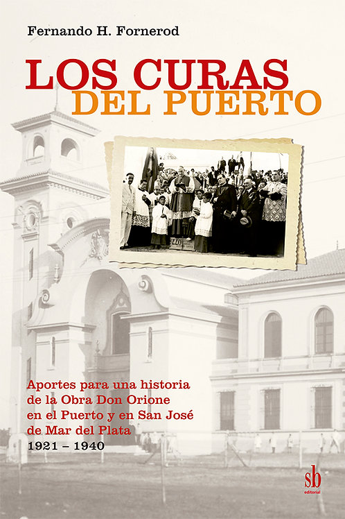 Los curas del Puerto. Historia de Don Orione...