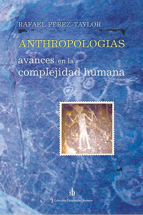 Anthropologias. Avances en la complejidad humana