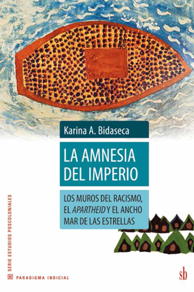 La amnesia del imperio, de Karina Bidaseca