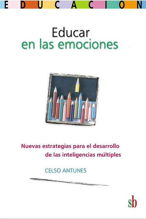 Educar en las emociones, de Celso Antunes