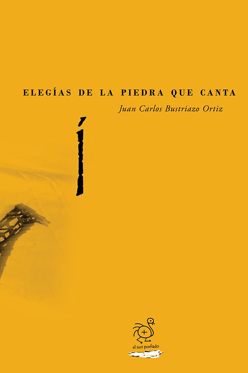 Elegías de la piedra que canta, Bustriazo Ortiz