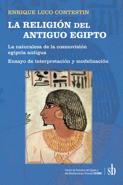 LA RELIGIÓN del ANTIGUO EGIPTO, de Enrique Luco Contestin