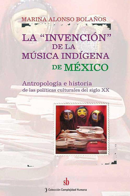 """La """"invencion"""" de la musica indigena de Mexico."""