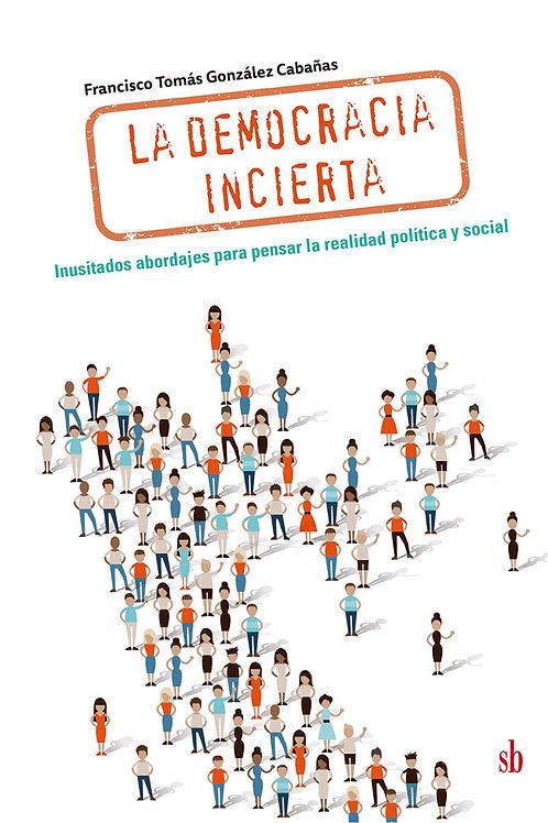 La democracia incierta, de Francisco Cabañas