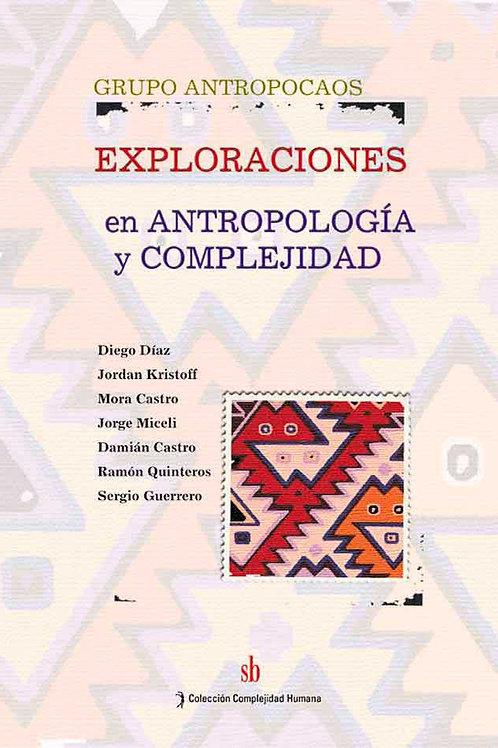 Exploraciones en antropologia y complejidad