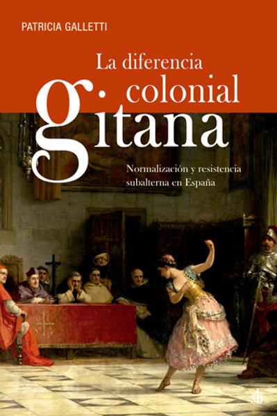La diferencia colonial gitana, de Patricia Galletti
