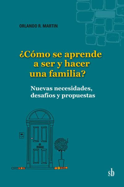 ¿Como se aprende a ser y hacer una familia?