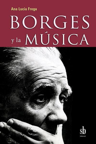 Borges y la musica, de Ana Lucia Frega