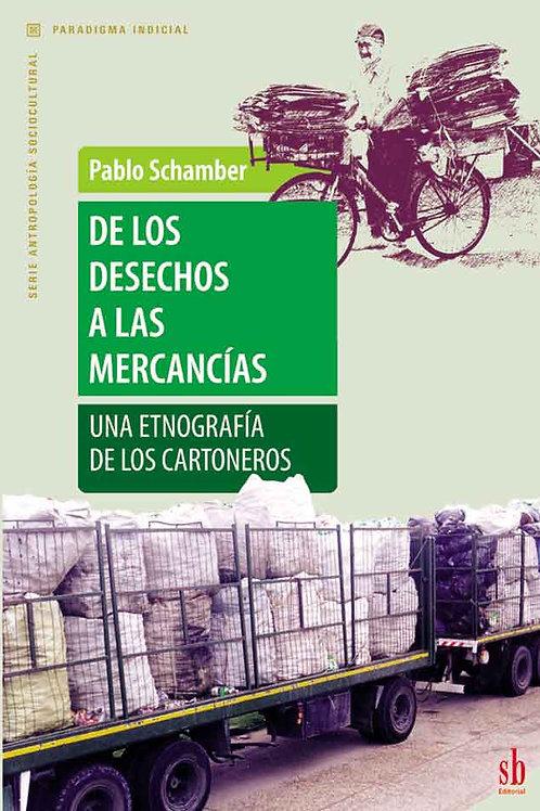 De los desechos a las mercancías. Una etnografía de los cartoneros