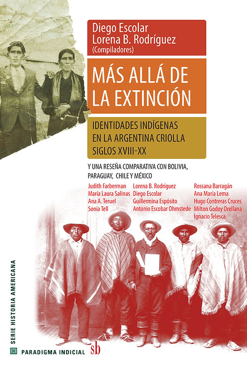 Más allá de la extinción, Diego Escolar - Lorena B. Rodríguez (Comp.)