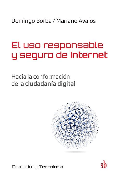 El uso responsable y seguro de Internet. Borba y Avalos