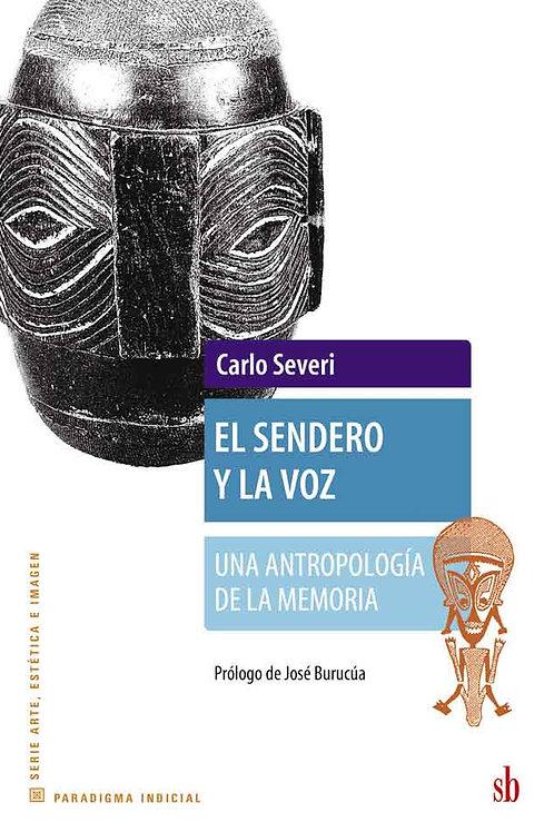 El sendero y la voz. Antropologia de la memoria