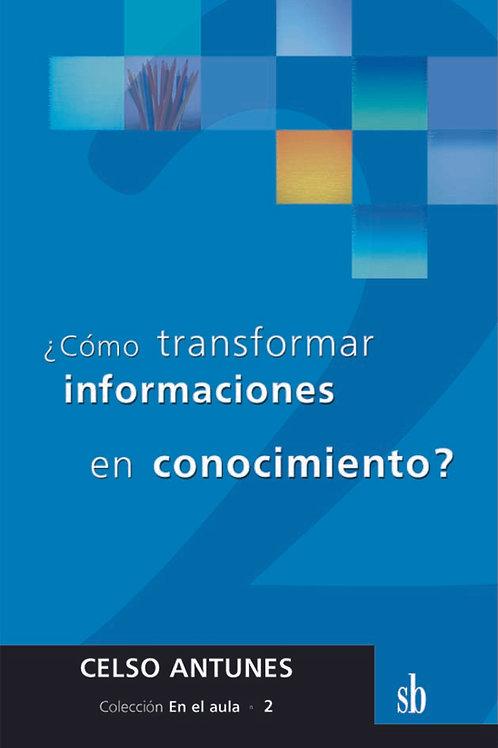¿Como transformar informaciones...?
