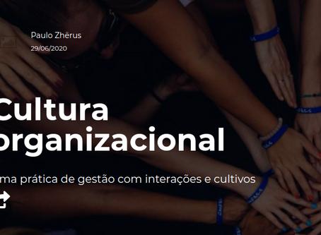 Cultura Organizacional - Uma prática de gestão com interações e cultivos