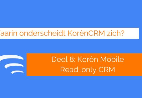 Waarin onderscheidt KorènCRM zich? Korèn Mobile (Deel 8)