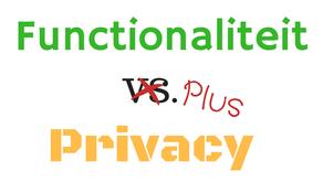Privacy by Design (deel 4): Volledige functionaliteit
