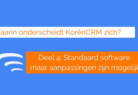 Waarin onderscheidt KorènCRM zich? Standaard software oplossing en aanpassingen mogelijk (Deel 4)