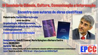 IV Seminário Ciência, Cultura, Comunicação e Informação traz o autor Carlos Alberto Araújo