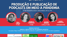 Produção e publicação de podcasts científicos em meio à pandemia