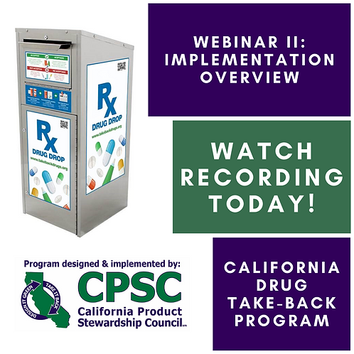 California Drug Take-Back Program Webinar II  - 9/11/19