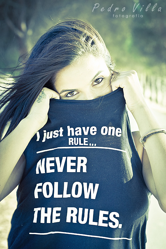 Never follow the rules
