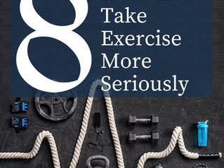 8 Reasons to Take Exercise More Seriously