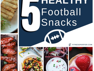 5 Healthy Football Snacks
