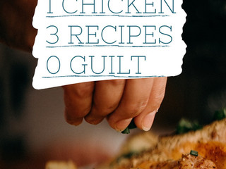 One Chicken, Three Recipes, Zero Guilt