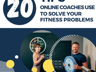 20 Tips Online Coaches Use to Solve Your Fitness Problems