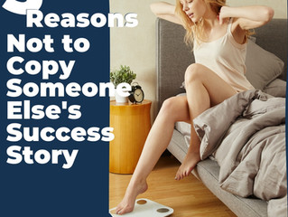 5 Reasons Not to Copy Someone Else's Success Story