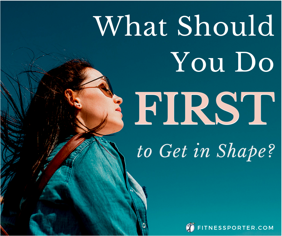 What should you do first to get in shape, woman looking into sun