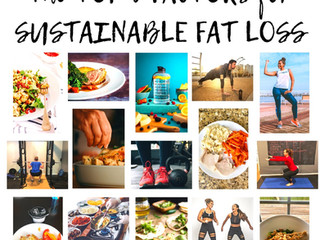 The Top 3 Factors for Sustainable Fat Loss