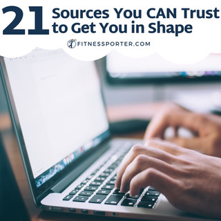 21 Sources You CAN Trust to Get You in Shape