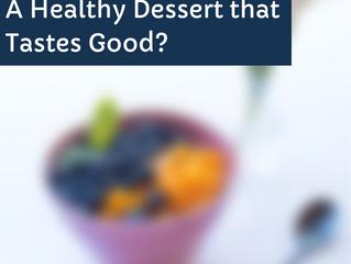 A Healthy Dessert that Tastes Good?