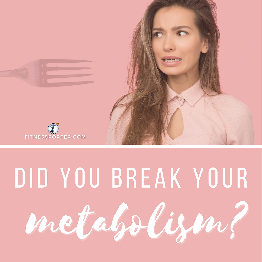 Did you break your metabolism?