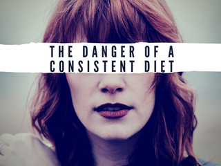 The Danger of a Consistent Diet