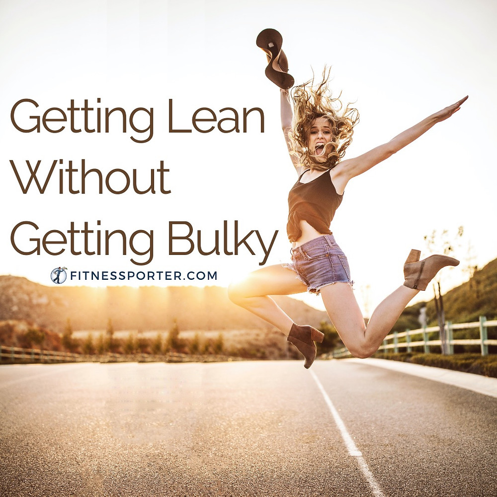 Getting Lean Without Getting Bulky