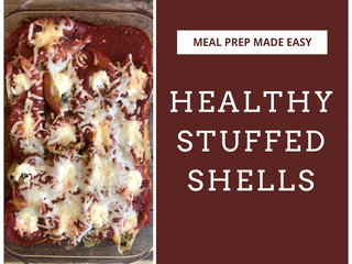 Meal Prep Made Easy: Healthy Stuffed Shells Recipe