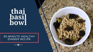 30-Minute Healthy Dinner Recipe—Thai Basil Bowl
