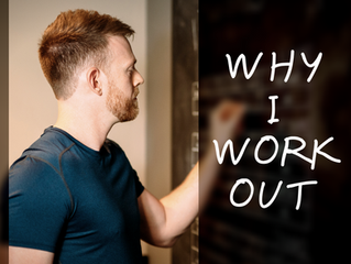 Why I Work Out