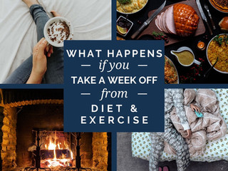 What Happens if You Take a Week Off from Diet & Exercise?