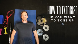 How to Exercise if You Want to Tone Up