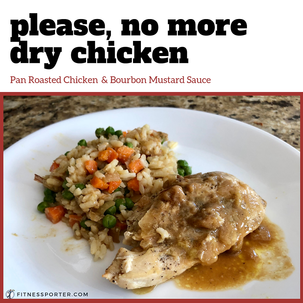 Please, no more dry chicken - pan roasted chicken entree